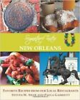 Signature Tastes of New Orleans: Favorite Recipes from Our Local Restaurants by Steven W Siler (Paperback / softback, 2015)