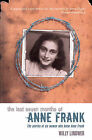 The Last Seven Months of Anne Frank by Willy Lindwer (Paperback, 2000)