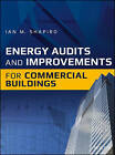 Energy Audits and Improvements for Commercial Buildings: A Guide for Energy Managers and Energy Auditors by Ian M. Shapiro (Hardback, 2016)