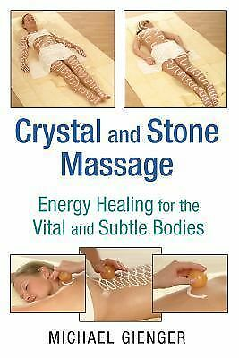 Crystal and Stone Massage : Energy Healing for the Vital and Subtle Bodies by...
