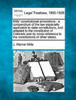 Mills' Constitutional Annotations: A Compendium of the Law Especially Applicable to State Constitutions, and Adapted to the Constitution of Colorado and by Cross-Reference to the Constitutions of Other States. by J Warner Mills (Paperback / softback, 2010)