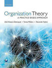 Organization Theory: A Practice Based Approach by Alexander Styhre, Tomas Mullern, Ulla Eriksson-Zetterquist (Paperback, 2011)
