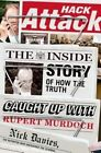 Hack Attack: The Inside Story of How the Truth Caught Up with Rupert Murdoch by Nick Davies (Hardback, 2014)
