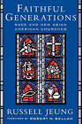 Faithful Generations: Race and New Asian American Churches by Russell Jeung (Paperback, 2004)