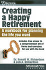 Creating a Happy Retirement: A Workbook for Planning the Life You Want by Ronald W Richardson, Lois Richardson (Paperback / softback, 2013)