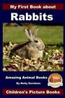 My First Book about Rabbits - Amazing Animal Books - Children's Picture Books by Molly Davidson, John Davidson (Paperback / softback, 2015)