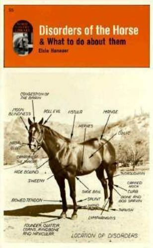 Disorders of the Horse and What to Do about Them by Elsie V. Hanauer