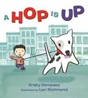 a Hop Is up - Board Book Kristy Dempsey 13 Sept. 2016