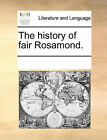 The History of Fair Rosamond. by Multiple Contributors, See Notes Multiple Contributors (Paperback / softback, 2010)