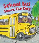 School Bus Saves the Day by Peter Bently (Hardback, 2015)