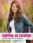 Lighting on Location: Professional Techniques for Portrait Photographers by Carol Dachowski, Jeff Dachowski (Paperback, 2016)