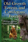 Old-Growth Forests and Coniferous Forests: Ecology, Habitat and Conservation by Nova Science Publishers Inc (Hardback, 2015)