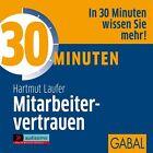 30 Minuten für ein verbessertes Mitarbeitervertrauen (2008)