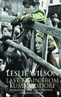 Last Train from Kummersdorf by Leslie Wilson (Paperback, 2005)