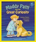 Maddy Patti and the Great Curiosity: Helping Children Understand Diabetes by Mary Bilderback Abel, Stan W. Borg (Paperback, 2015)