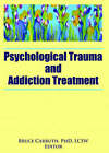 Psychological Trauma and Addiction Treatment by Taylor & Francis Inc (Paperback, 2006)