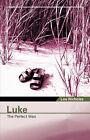 Luke: The Perfect Man by Lou Nicholes (Paperback / softback, 2007)