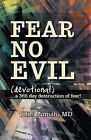 Fear No Evil (Devotional): ...a 365 Day Destruction of Fear! by Tobe Momah MD (Paperback / softback, 2013)