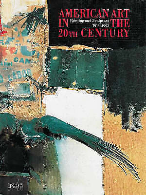 American Art in the 20th Century: Painting and Sculpture 1913-1993-ExLibrary