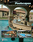 Scott Cohen's Poolscapes: Refreshing Ideas for the Ultimate Backyard Resort by Scott Cohen (Hardback, 2011)