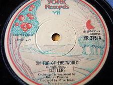 "SETTLERS - ON TOP OF THE WORLD   7"" VINYL"