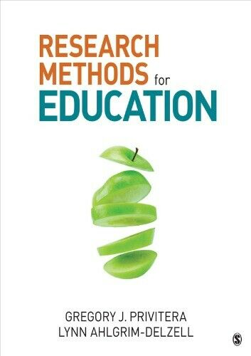 Research Methods for Education 1st Edition by Gregory J Privitera 3