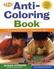 Anti-Coloring Book: The First Anti-Coloring Book : Creative Activities for Ages 6 and Up by Susan Striker and Edward Kimmel (2001, Paperback)