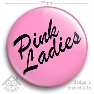 PINK-LADIES-Logo-Grease-Women-039-s-FANCY-DRESS-25mm-1-034-Badge