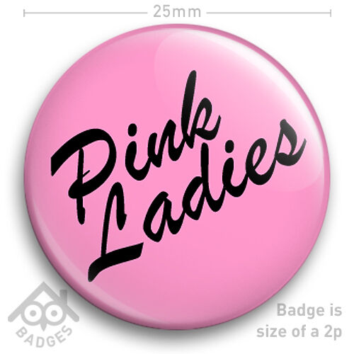 "PINK LADIES Logo Grease Women's FANCY DRESS 25mm 1"" Badge"