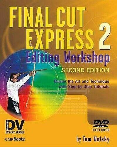 Final Cut Express 2 Editing Workshop von Wolsky,Tom