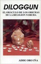 Diloggun El Oraculo de los Orichas de la Religion Yoruba (Adde Oro Ina)