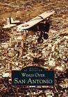 Wings Over San Antonio by Mel Brown (Paperback / softback, 2001)