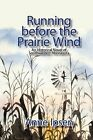 Running Before the Prairie Wind by Anne Ipsen (Paperback / softback, 2009)