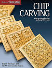 Chip Carving: Expert Techniques and 50 All-time Favorite Projects by Fox Chapel Publishing (Paperback, 2009)