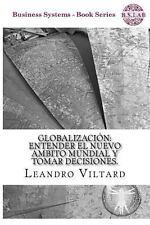 Globalizacion : Entender el Nuevo Ambito Mundial y Tomar Decisiones by...