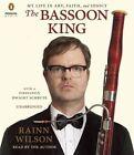 The Bassoon King My Life in Art Faith and Idiocy by Rainn Wilson 9781611763379