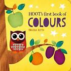 Hoot's First Book of Colours by Rowena Blyth (Board book, 2016)