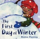 The First Day of Winter by Denise Fleming (Hardback, 2005)