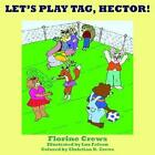 Let's Play Tag Hector 9781420876673 by Florine Crews Paperback