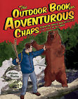 The Outdoor Book for Adventurous Chaps by Adrian Besley (Paperback, 2007)