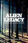 Alien Legacy by Geraldine Sutton Stith 9781425984168 Paperback 2007