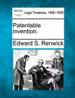 Patentable Invention. by Edward S Renwick (Paperback / softback, 2010)