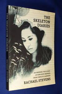 THE SKELETON DIARIES Rachael Stevens ANOREXIA NERVOSA EATING DISORDER TRUE STORY