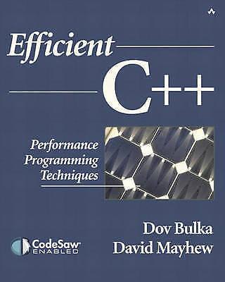 Efficient C++: Performance Programming Techniques, Bulka, Dov & Mayhew, David, U