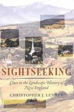 Sightseeking: Clues to the Landscape History of New England (Revisiting New Eng