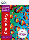 Letts A-level Revision Success - A-level Chemistry Year 1 (and AS) In a Week by Letts A-Level (Paperback, 2016)