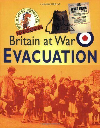 Evacuation (The History Detective Investigates Britain At War) By Martin Parson