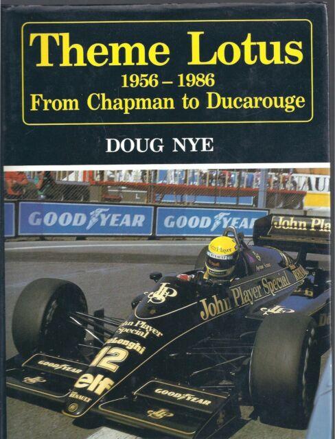 Theme Lotus 1956-1986: From Chapman to Ducarouge - Doug Nye 2nd edition Hardback