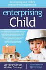 Enterprising Child: Developing Your Child's Entrepreneurial Potential by Lorraine Allman (Paperback, 2012)