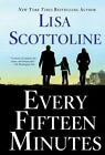 Every Fifteen Minutes by Lisa Scottoline (Hardback, 2015)